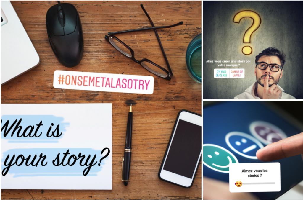 stories ça permet de communiquer différemment avec votre public
